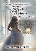 Preparing the Bride of Christ For His Return  - By  Janet Van Hierdan